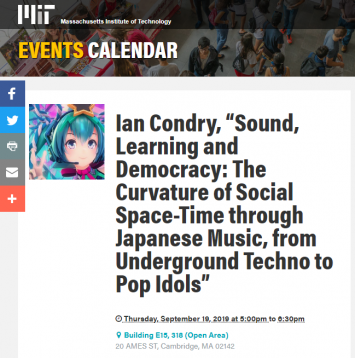 "Ian Condry ""Sound Learning and Democracy The Curvature of Social Space-Time through Japanese Music from Underground Techno to Pop Idols"" - MIT Events"